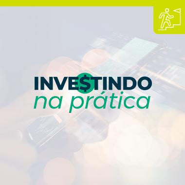Investindo na Prática